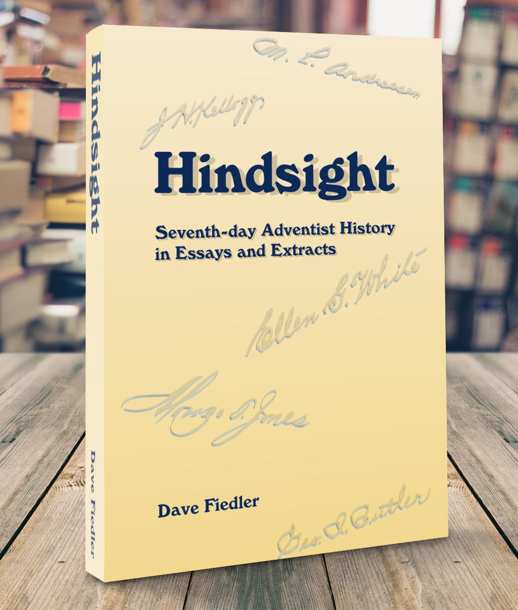 Hindsight: Seventh-day Adventist History in Essays and Extracts PDF
